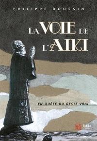 La voie de l'aïki- La danse cosmique - Philippe Doussin pdf epub
