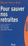 Philippe Douste-Blazy et Patrick Artus - Pour sauver nos retraites.