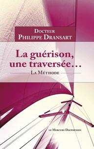 Philippe Dransart - La guérison, une traversée... - La méthode.