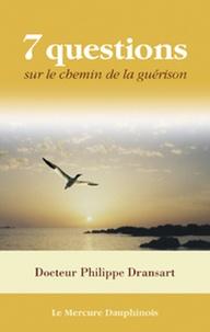 Philippe Dransart - Sept questions sur le chemin de la guérison.