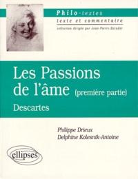 Philippe Drieux et Delphine Kolesnik-Antoine - LES PASSIONS DE L'AME DESCARTES. - 1ère partie.