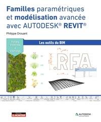 Philippe Drouant - Familles paramétriques et modélisation avancée dans Autodesk® REVIT®.