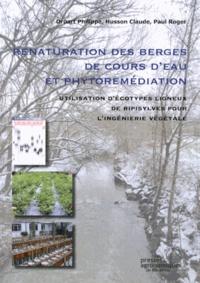 Philippe Druart et Claude Husson - Renaturation des berges de cours d'eau et phytoremédiation - Utilisation d'écotypes ligneux de ripisylves pour l'ingénierie végétale.