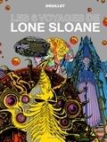 Philippe Druillet - Lone Sloane Tome 1 : les 6 voyages de Lone Sloane.