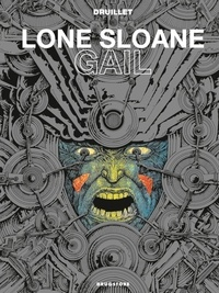 Philippe Druillet - Lone Sloane Tome 3 : Gail.