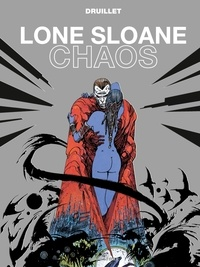 Philippe Druillet - Lone Sloane Tome 4 : Chaos.