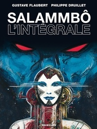 Philippe Druillet et Gustave Flaubert - Salammbô - L'intégrale.