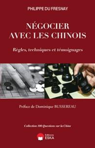 Négocier avec les Chinois - Règles, techniques et témoignages.pdf