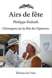 Philippe Dubath - Airs de Fête - Chroniques sur la Fête des Vignerons.