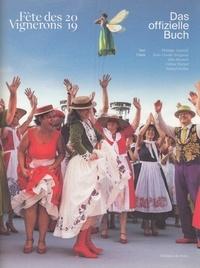 Das offizielle Buch Fête des Vignerons - Philippe Dubath |