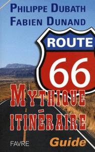 Philippe Dubath et Fabien Dunand - Route 66 - Mythique itinéraire.