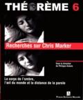 Philippe Dubois - Recherches sur Chris Marker.