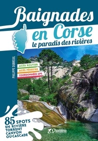 Philippe Dubreuil - Baignades en Corse - Le paradis des rivières.