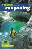 Philippe Dubreuil et Hubert Ayasse - Corse, paradis du canyoning.
