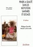 Philippe Ducalet et Michel Laforcade - Penser la qualité dans les institutions sanitaires et sociales - Sens, enjeux et méthodes.