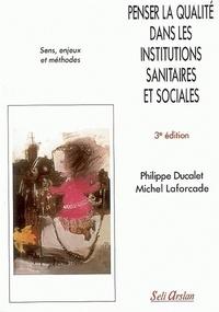 Penser la qualité dans les institutions sanitaires et sociales- Sens, enjeux et méthodes - Philippe Ducalet | Showmesound.org