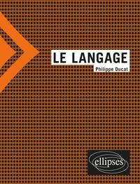 Philippe Ducat - Le langage.