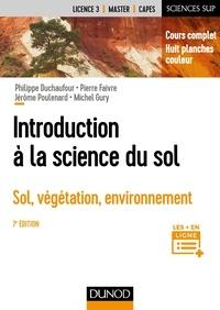 Philippe Duchaufour et Pierre Faivre - Introduction à la science du sol - 7e éd. - Sol, végétation, environnement.