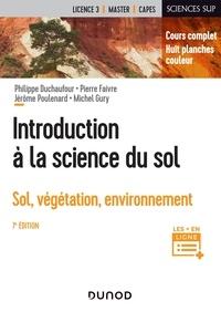 Philippe Duchaufour et Pierre Faivre - Introduction à la science du sol - Sol, végétation, environnement.