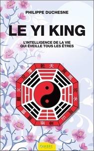 Deedr.fr Le Yi King - L'intelligence de la vie qui éveille tous les êtres Image