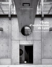 Philippe Dufieux - L'Ecole d'architecture de Lyon - Un manifeste architectural.