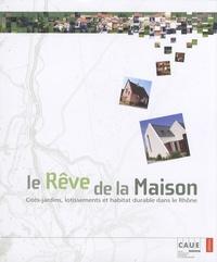 Philippe Dufieux - Le rêve de la maison - Cités-jardins, lotissements et habitat durable dans le Rhône.