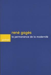 Philippe Dufieux - René Gagès - La permanence de la modernité.