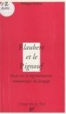Philippe Dufour - Flaubert et le pignouf - Essai sur la représentation romanesque du langage.
