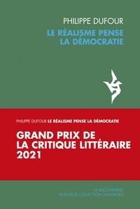 Philippe Dufour - Le réalisme pense la démocratie.