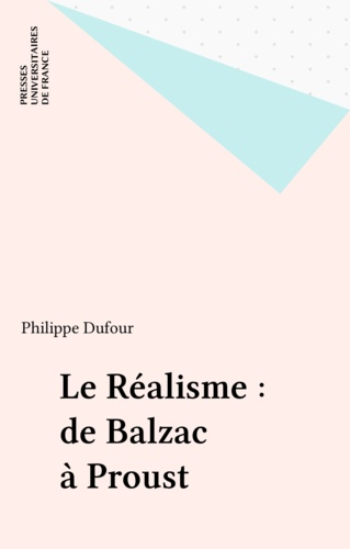 LE REALISME. De Balzac à Proust