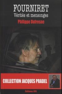 Philippe Dufresne - Fourniret - Vérités et mensonges.