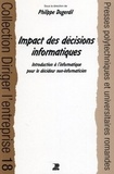 Philippe Dugerdil - Impact des décisions informatiques - Introduction à l'informatique pour décideur non informaticien.
