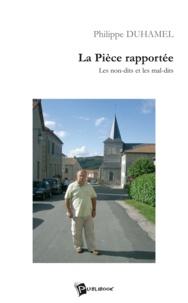 Philippe Duhamel - La piece rapportee.
