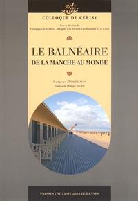 Philippe Duhamel et Magali Talandier - Le balnéaire - De la Manche au monde.