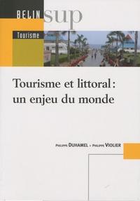 Philippe Duhamel et Philippe Violier - Tourisme et littoral : un enjeu du monde.