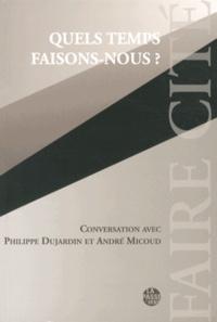 Philippe Dujardin et André Micoud - Quel temps faisons-nous ?.