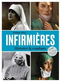 Philippe Duley - Infirmières - Histoire & combats.