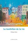 Philippe Duley - Montmartre - Le tourbillon de la vie.