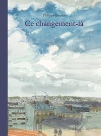 Philippe Dumas - Ce changement-là.