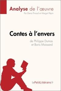 Philippe Dumas et Boris Moissard - Contes à l'envers.