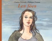 Philippe Dumas et Charles Perrault - Les fées.