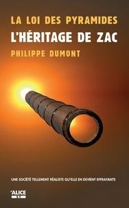 Philippe Dumont - La loi des pyramides Tome 2 : L'héritage de Zac.