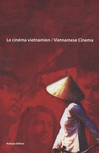 Philippe Dumont et Kirstie Gormley - Le cinéma vietnamien - Edition bilingue français-anglais. 1 DVD