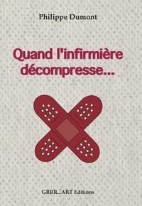 Philippe Dumont - Quand l'infirmière décompresse.