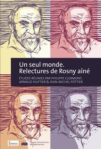 Philippe Dumont et Arnaud Huftier - Un seul monde - Relecture de Rosny aîné.
