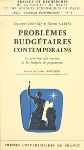 Philippe Dunand et Xavier Greffe - Problèmes budgétaires contemporains - La prévision des recettes et les budgets de programme.