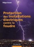 Philippe Dunand - Protection des installations électriques contre la foudre.
