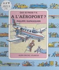 Philippe Dupasquier et Claude Lauriot Prévost - À l'aéroport ?.