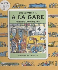 Philippe Dupasquier et Claude Lauriot Prévost - À la gare.