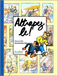 Philippe Dupasquier - Attrapez-le !.